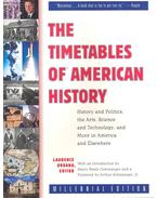 The Timetables of American History – History and Politics, the Arts, Science and Technology and More in America and Elsewhere