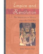 Empire and Revolution – The Americans in Mexico since the Civil War