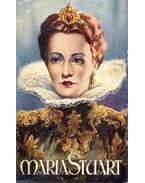 Maria Stuart - Liebe und Leid einer Königin
