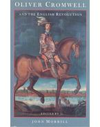 Oliver Cromwell and the English Revolution