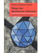 Wege der deutschen Literatur – Eine geschichliche Darstellung