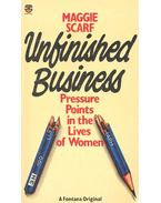 Unfinished Business – Pressure Points in the Lives of Women