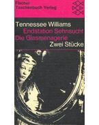 Endstation Sehnsucht (Eredeti cím: A Streetcar Named Desire), Die Glasmenagerie (Eredeti cím: The Glass Menagerie)