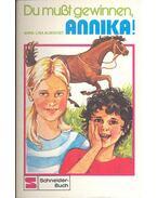 Du musst gewinnen, Annika!