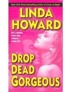 Drop Dead Gorgeous - Howard, Linda