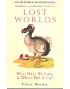 Lost Worlds  - What Have We Lost, and Where Did it Go ?