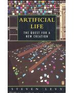 Artificial Life – The Quest for a New Creation