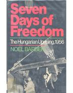 Seven Days of Freedom – The Hungarian Uprising, 1956