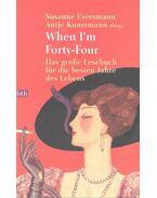 When I'm Forty-Four – Das grosse Lesebuch für die besten Jahre des Lebens