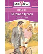 To Tame a Tycoon