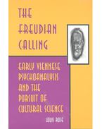 The Freudian Calling – Early Viennese Psychoanalysis and the Pursuit of Cultural Science