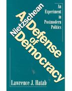 A Nietzschean Defense of Democracy – An Experiment in Postmodern Politics