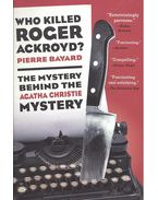Who Killed Roger Ackroyd? - The Mystery Behind the Agatha Christie Mystery