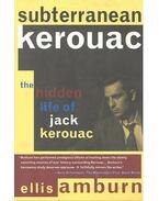 Subterranean Kerouac – The Hidden Life of Jack Kerouac