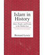Islam in History – Ideas, People, and Events in the Middle East