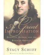 A Great Improvisation – Franklin, France, and the Birth of America