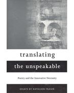 Translating the Unspeakable – Poetry and the Innovative Necessity