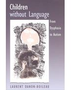 Children without Language – From Dysphasia to Autism