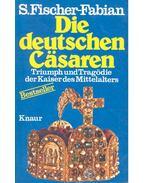 Die deutschen Casaren – Triumph und Tragödie der Kaisers des Mittelalters