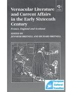 Vernacular Literature and Current Affairs in the Early Sixteenth Century – France, England and Scotland