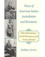 Voices of American Indian Assimilation and Resistance