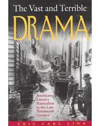 The Vast and Terrible Drama – American Literary Naturalism in the Late Nineteenth Century