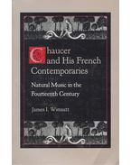 Chaucer and His French Contemporaries – Natural Music in the Fourteenth Century