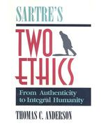 Sartre's Two Ethics – From Authenticity to Integral Humanity
