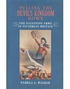 Pulling the Devil's Kingdom Down – The Salvation Army in Victorian Britain