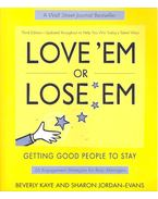 Love'em or Lose'em – Getting Good People to Stay