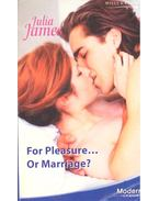 For Pleasure... or Marriage ?