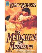 Das Mädchen vom Mississippi - Robards, Karen