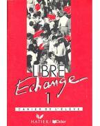 Libre Echange 1 – Cahier de l'élève