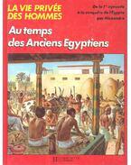 Au temps des Anciens Egyptiens