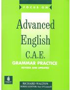 Focus On – Advanced English C. A. E. - Grammar Practice Revised and Updated