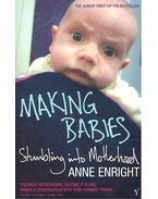 Making Babies – Stumbling into Motherhood