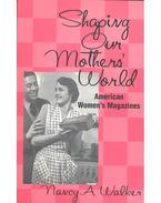 Shaping Our Mothers' World – American Women's Magazines
