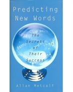 Predicting New Words – The Secret of Their Succes
