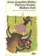 Pfarrers Kinder, Müllers Vieh