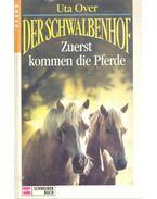 Der Schwalbenhof – Zuerst kommen die Pferde