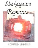 Shakespeare Remains – Theater to Film, Early Modern to Postmodern