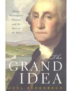 The Grand Idea – George Washington's Potomac and the Race to the West