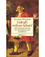 Geht all's recht am Schnürl - oder Richard Strauss in Geschichten und Anekdoten