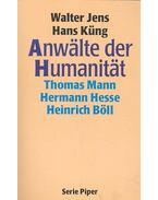 Anwälte der Humanität – Thomas Mann, Hermann Hesse, Heinrich Böll