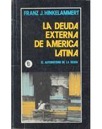 La deuda externa de america latina - El automatismo de la Deuda