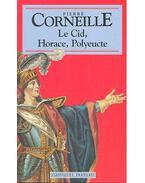 Le Cid – Horace – Polyeucte