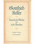 Sämtliche Werke in acht Bänden 7 – Züricher Novellen; Das Sinngedicht