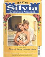Silvia – Wenn ich dir nur vertrauen könnte