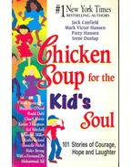 Chicken Soup for the Kid's Soul - 101 Stories of Courage, Hope and Laughter