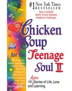 Chicken Soup for the Teenage Soul II - 101 More Stories of Life, Love and Learning